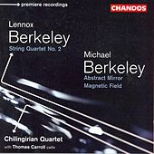 BERKELEY: String Quartet No. 2 / BERKELEY, M.: Abstract Mirror / Magnetic Field by Various Artists