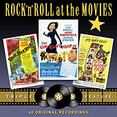 Rock 'N' Roll at the Movies - Triple Feature (The Girl Can't Help It / Go, Johnny Go! / Rock! Rock! Rock!) von Various Artists