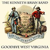 Goodbye West Virginia by The Kenneth Brian Band