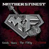 Goody 2 Shoes & The Filthy Beasts by Mother's Finest