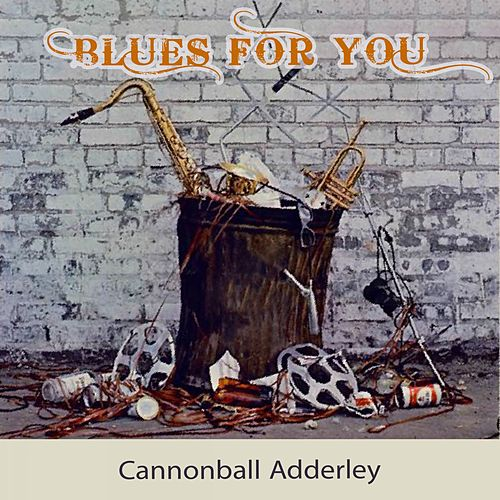 Blues For you von Cannonball Adderley