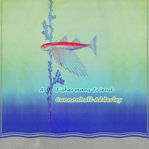 A Fishermans Friend von Cannonball Adderley
