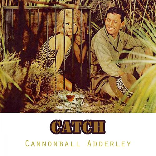 Catch von Cannonball Adderley