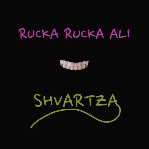 Shvartza by Rucka Rucka Ali