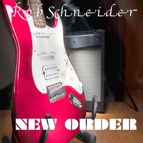 New Order by Rob Schneider