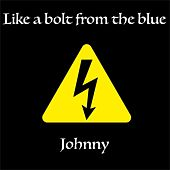 Like a bolt from the blue by Johnny