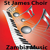 Zambia Music by St. James Choir
