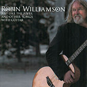 Just Like the River and Other Songs with Guitar by Robin Williamson