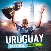 Uruguay Futbol Brasil 2014 by Various Artists