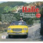 Vive l'Italie, 125 succès romantiques (De 1900 à 1960) by Various Artists