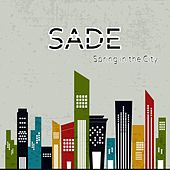 Spring in the City by Sade