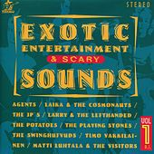 Exotic Entertainment & Scary Sounds, Vol. 1 by Various Artists