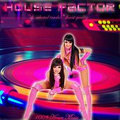 House Factor by Various Artists