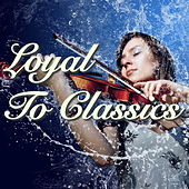 Loyal To Classics by Various Artists