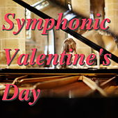 Symphonic Valentine's Day by Various Artists