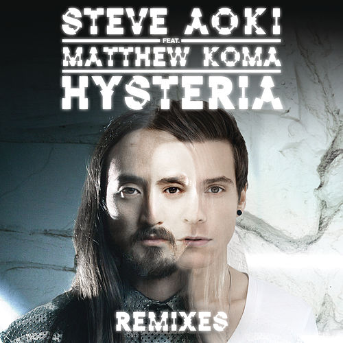 Hysteria (Remixes) by Steve Aoki