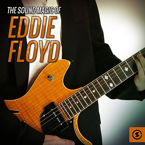 The Sound Magic of Eddie Floyd von Eddie Floyd