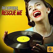 Rescue Me by The Crystals