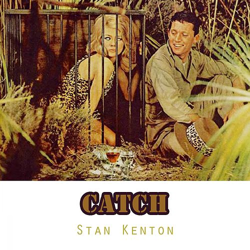 Catch von Stan Kenton
