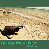 Mwaka Wa Jubilee by Kenya