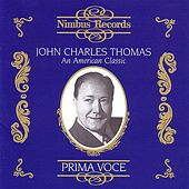 Prima Voce: John Charles Thomas by John Charles Thomas