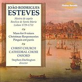 Esteves: Mass For 8 Voices / Christmas Responsories / Pinguis Est Panis by Oxford Christ Church Cathedral Choir