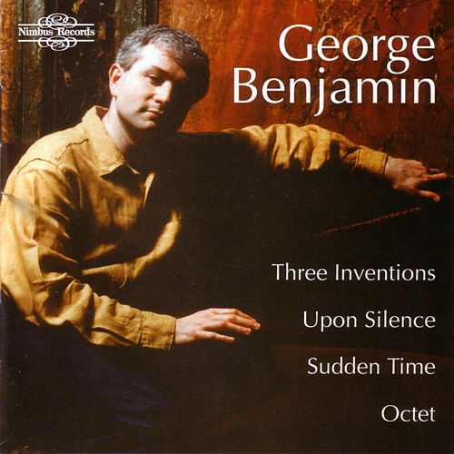 Benjamin - Three Inventions, Upon Silence, Sudden Time, Octet by London Philharmonic Orchestra