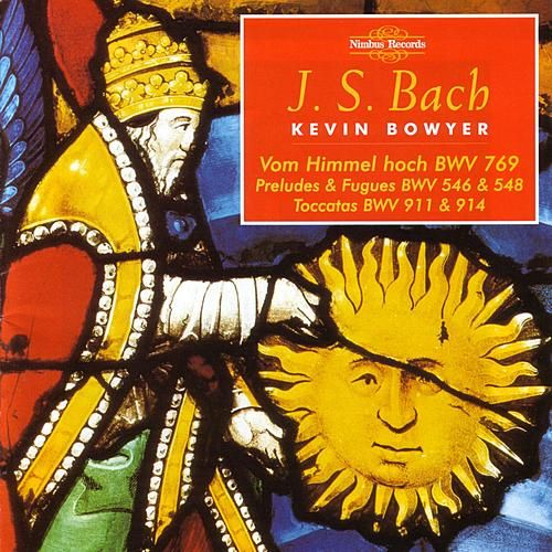 Bach: The Complete Organ Works, Volume 11 by Kevin Bowyer