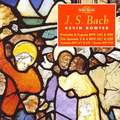 J. S. Bach - The Works For Organ Volume 12 by Kevin Bowyer