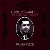 Prima Voce: Carlos Gardel - The King of Tango Volume 2 by Carlos Gardel