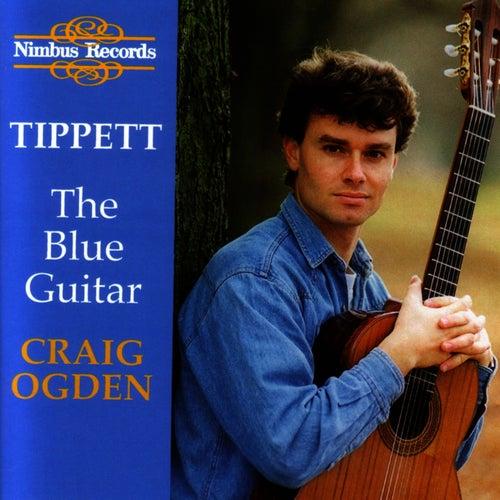 Tippett-The Blue Guitar & Other 20th Century Guitar Classics by Craig Ogden