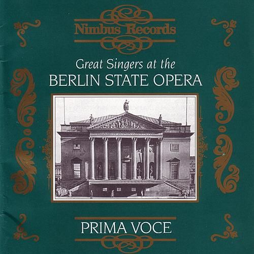 Prima Voce: Great Singers At The Berlin State Opera by Various Artists