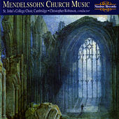 Mendelssohn: Church Music by Cambridge St. John's College Choir