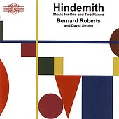 Hindemith - Music For One And Two Pianos by Bernard Roberts