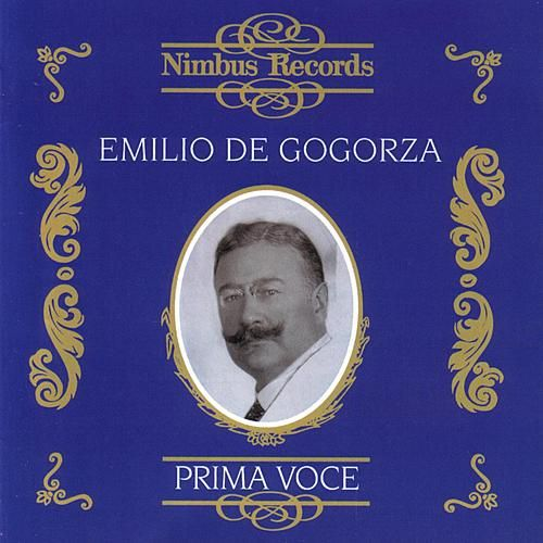 Prima Voce: Emilio De Gogorza by Various Artists