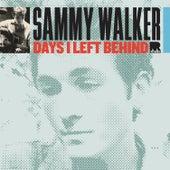 Days I Left Behind by Sammy Walker