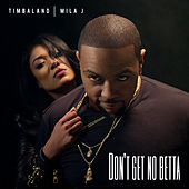 Don't Get No Betta by Timbaland
