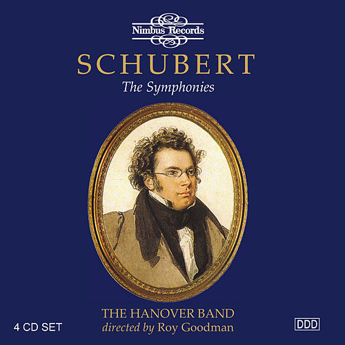 Schubert: The Symphonies on Original Instruments by The Hanover Band