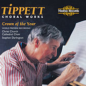 Tippett: Choral Works by Christ Church Cathedral Choir