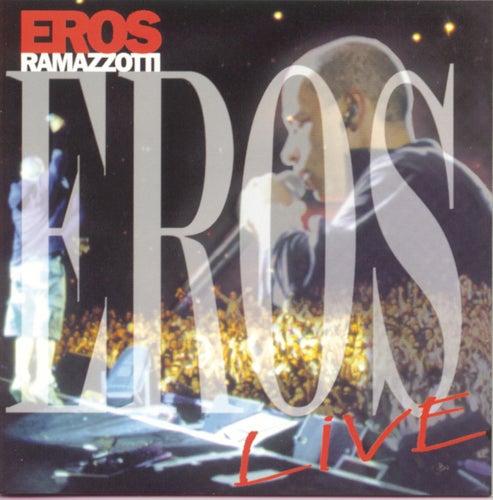 Eros Live by Eros Ramazzotti