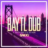 BayTL Dub by Mayhem