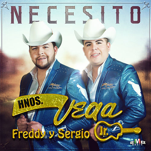 Necesito by Hermanos Vega JR
