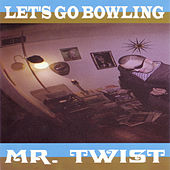 Mr. Twist by Let's Go Bowling
