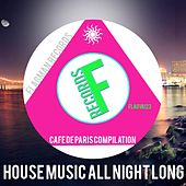 House Music All Night Long Café de Paris Compilation - EP by Various Artists