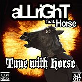 Tune With Horse (feat. Horse) by Allright!