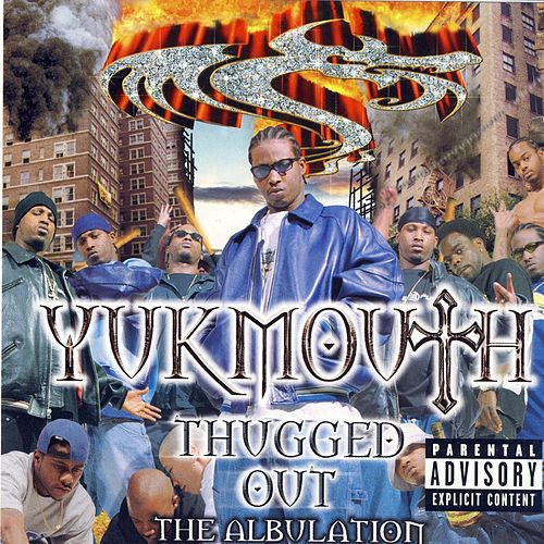 Thugged Out: The Albulation by Yukmouth