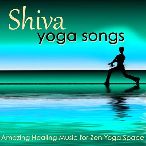 Shiva, Yoga Songs – Amazing Healing Music for Zen Yoga Space by Namaste