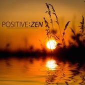 Positive Zen – Zen Meditation Music & Oriental Sounds for Positive Thinking and Vital Energy by Zen Music Garden