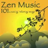 Zen Music 101 – Amazing Relaxing Songs for Meditation, Reiki, Chakra Balancing & Yoga Classes, Relaxing Music for Massage & Nap by Zen Music Garden