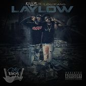 Lay Low (feat. Lou Kang) by Kells